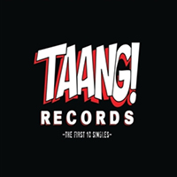 Taang! Records, The First 10 Singles LP (June 12th 2021 Record Store Day Release)