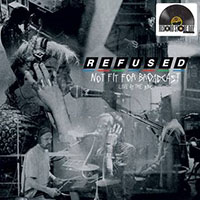 Refused- Not Fit For Broadcast LP (Record Store Day 2020 Release)