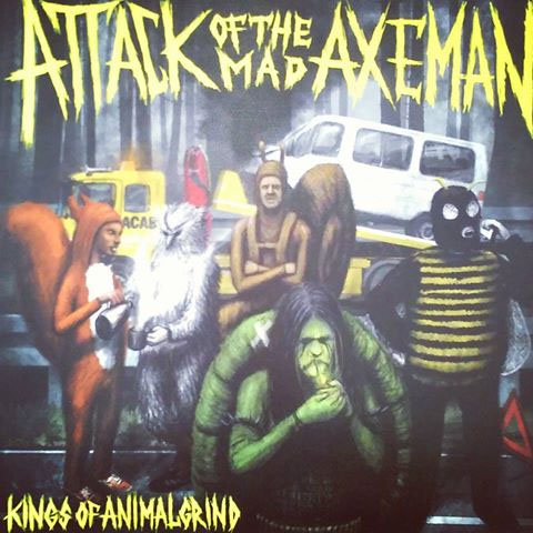 Attack Of The Mad Axeman- Kings Of The Animal Grind LP