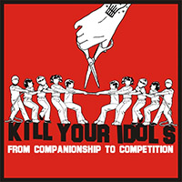 Kill Your Idols- From Companionship To Competition LP