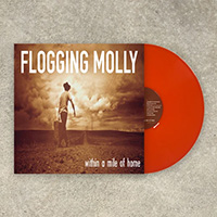 Flogging Molly- Within A Mile Of Home LP (Orange Crush Gatefold Vinyl)
