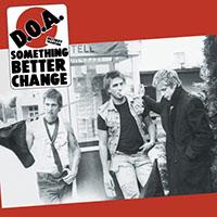 DOA- Something Better Change LP (40th Anniversary Reissue)