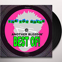 Toy Dolls- Another Bleedin' Best Of! LP (UK Import!)