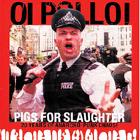 Oi Polloi- Pigs For Slaughter, 20 Years Of Anarcho-Punk Chaos LP (UK Import, Pink Vinyl)