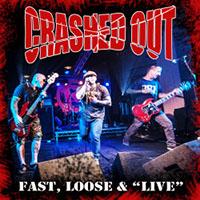 Crashed Out- Fast, Loose & Live LP (UK Import, Red Vinyl)