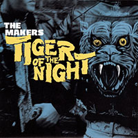 "Makers- Tiger Of The Night 7"" (Sale price!)"