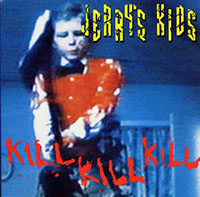 Jerrys Kids- Kill Kill Kill LP (Red Vinyl)