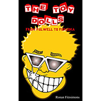 Toy Dolls- From Fulwell To Fukuoka (Book)