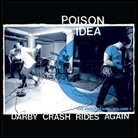 Poison Idea- Darby Crash Rides Again, The Early Years Vol. 1 LP (Blue Vinyl)