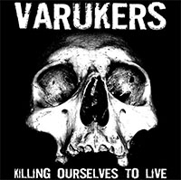 Varukers / Sick On The Bus- Killing Ourselves To Live/Music For Losers LP