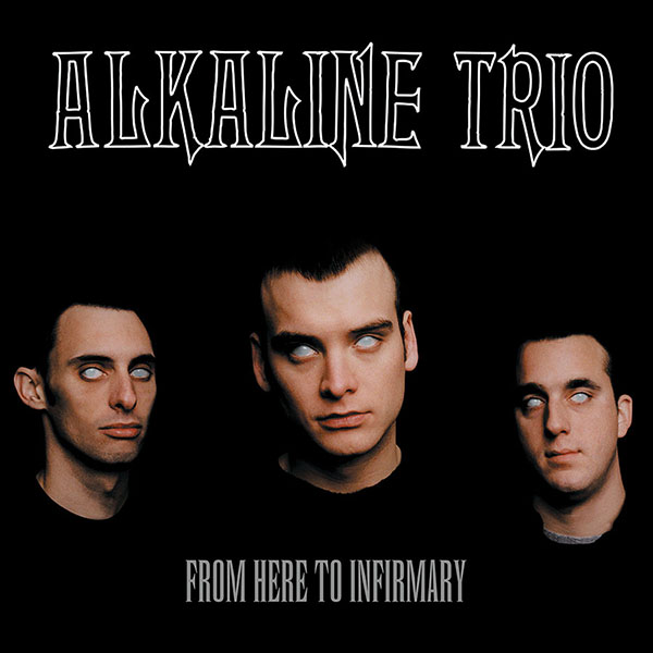 Alkaline Trio- From Here To Infirmary LP (180gram Vinyl)