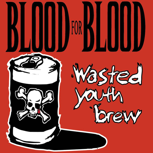Blood For Blood- Wasted Youth Brew 2xLP (Putty Color Vinyl)
