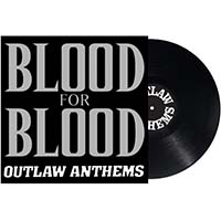 Blood For Blood- Outlaw Anthems LP