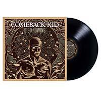 Comeback Kid- Die Knowing LP