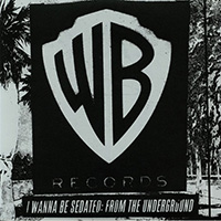 I Wanna Be Sedated: From The Underground 2xLP