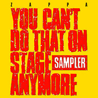 Frank Zappa- You Can't Do That On Stage Anymore Sampler 2xLP (Record Store Day 2020 Release)