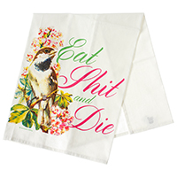 Eat Shit & DIe Dish Towel by Sourpuss