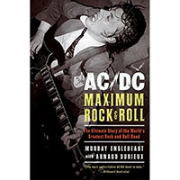 AC/DC: Maximum Rock & Roll (Book by Murray Engleheart & Arnaud Durieux)