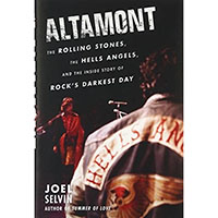 Altamont: The Rolling Stones, The Hells Angels, And The Inside Story Of Rock's Darkest Day (Hardback Book by Joel Selvin)