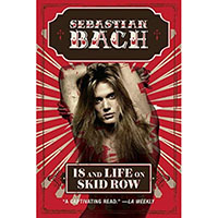 18 And Life On Skid Row (Book by Sebastian Bach)