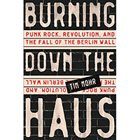 Burning Down The Haus (Hardback Book by Tim Mohr)