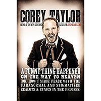 A Funny Thing Happened On The Way To Heaven (Book by Corey Taylor) (Slipknot)