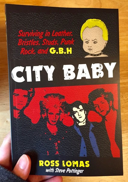 City Baby, Surviving In Leather Bristles Studs Punk Rock And GBH (Book)