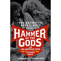 Hammer Of The Gods, The Led Zeppelin Saga (Book by Stephen Davis)