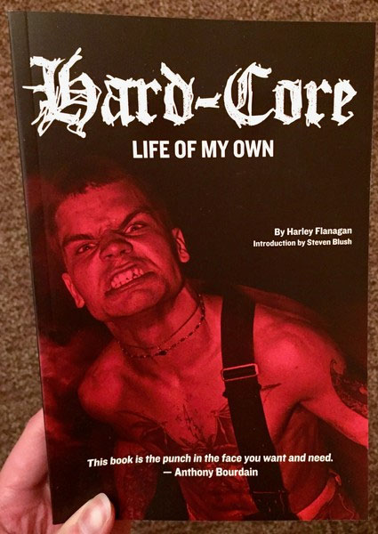Hard-Core, Life Of My Own (Book by Harley Flanagan) (Cro Mags)