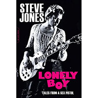 Lonely Boy, Tales From A Sex Pistol (Book by Steve Jones)