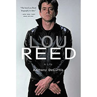Lou Reed- A Life (Book by Anthony DeCurtis)