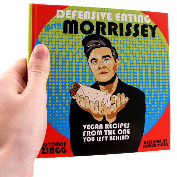 Defensive Eating With Morrissey: Vegan Recipes For The One You Left Behind (Hardcover Book)
