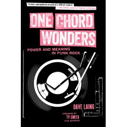 One Chord Wonders, Power And Meaning In Punk Rock (Book)