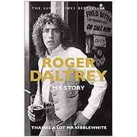 Roger Daltrey, My Story (Book by Roger Daltrey)