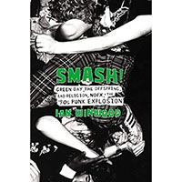 Smash! Green Day, The Offspring, NOFX & The 90's Punk Explosion (Hardback Book by Ian Winwood)