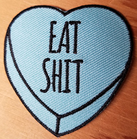 Candy Heart (Eat Shit) Embroidered Patch