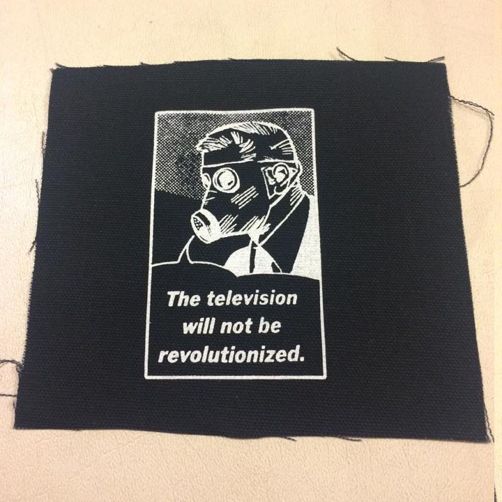 The Television Will Not Be Revolutionized cloth patch (cp207)