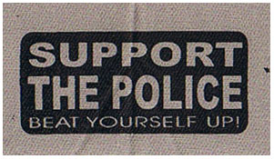 Support The Police, Beat Yourself Up! cloth patch (cp864)
