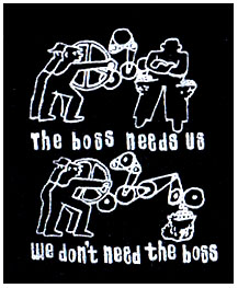 The Boss Needs Us, We Don't Need The Boss cloth patch (cp917)