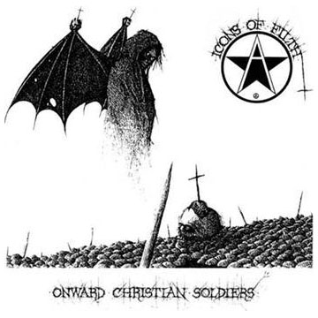 Icons Of Filth- Onward Christian Soldiers cloth patch (cp221)