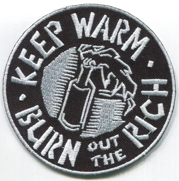 Keep Warm, Burn Out The Rich Embroidered Patch
