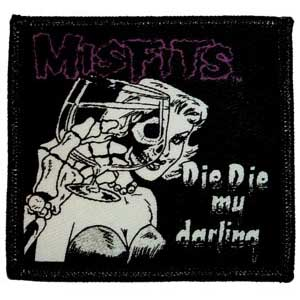 Misfits- Die Die My Darling embroidered patch (ep403)