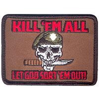 Kill 'Em All Let God Sort 'Em Out embroidered patch (ep606)