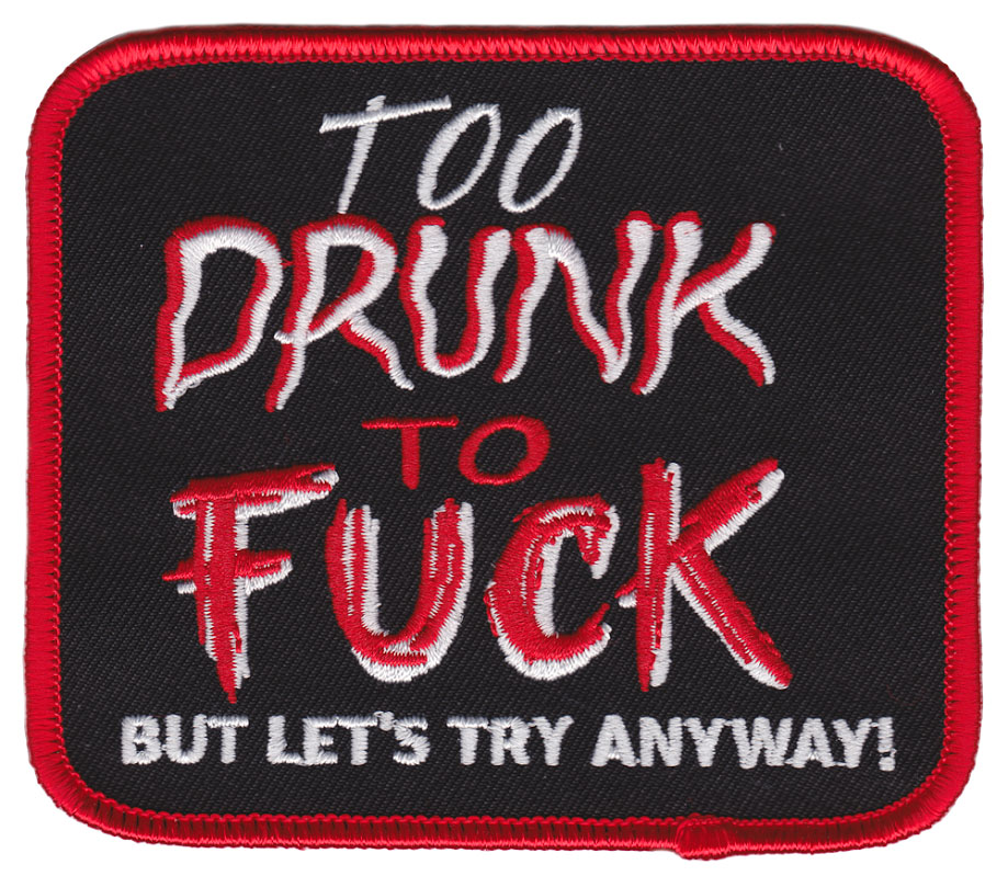 Too Drunk Embroidered Patch by Thrillhaus (ep637)
