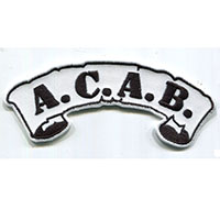 A.C.A.B. Embroidered Patch (All Cops Are Bastards) (Black Letters On White Banner)