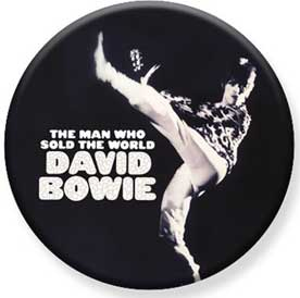 David Bowie- The Man Who Sold The World pin (pinX443)