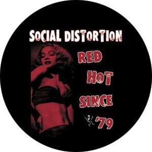Social Distortion- Red Hot Since '79 pin (pinX174)
