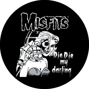 Misfits- Die Die My Darling pin (pinX335)