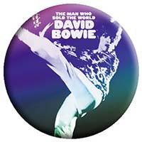 David Bowie- The Man Who Sold The World pin (pinX460)