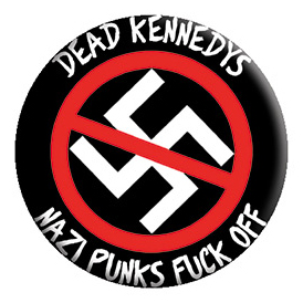 Dead Kennedys- Nazi Punks Fuck Off pin (pinX432)